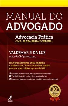 Manual do advogado – advocacia prática: civil, trabalhista e penal