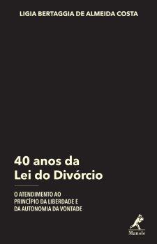 40 anos da Lei do Divórcio: o atendimento ao princípio da liberdade e da autonomia da vontade