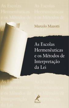 As Escolas Hermenêuticas e os Métodos de Interpretação da Lei