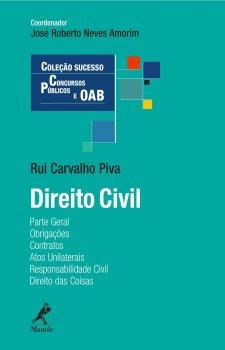 Direito Civil: Parte Geral, Obrigações, Contratos, Atos Unilaterais, Responsabilidade Civil, Direito das Coisas