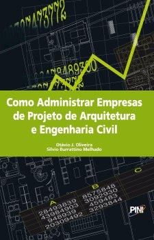 Como Administrar Empresas de Projeto de Arquitetura e Engenharia Civil
