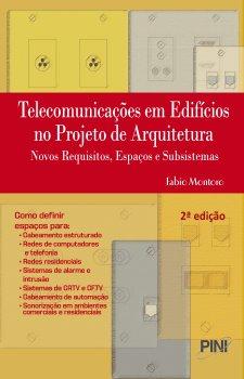 Telecomunicações em Edifícios no Projeto de Arquitetura – Novos Requisitos, Espaços e Subsistemas - 2ª ed.