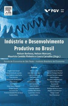 Indústria e Desenvolvimento Produtivo no Brasil