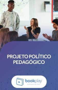 Projeto Político Pedagógico: A Identidade da Escola