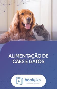 Alimentação e Nutrição de Cães e Gatos