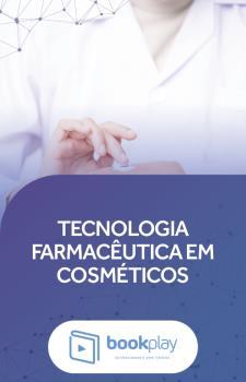 Tecnologia Farmacêutica em Cosméticos