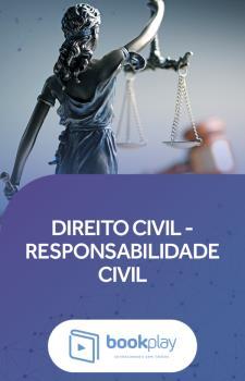 Direito Civil - Responsabilidade Civil