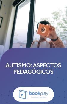 Autismo - aspectos pedagógicos