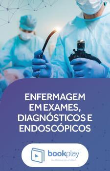 Assistência de Enfermagem em Exames Laboratoriais, Diagnósticos e Endoscópicos