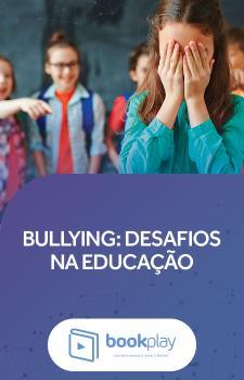 Bullying: desafios na educação