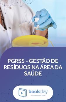 PGRSS - Gestão de Resíduos na Área da Saúde