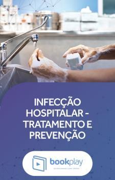 Infecção Hospitalar - Tratamento e Prevenção