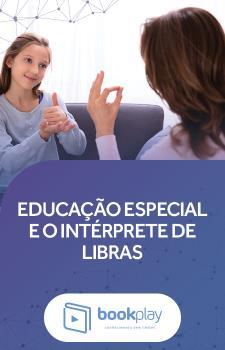 Educação Especial e o Intérprete de Libras