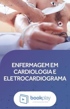Enfermagem em Cardiologia e Eletrocardiograma