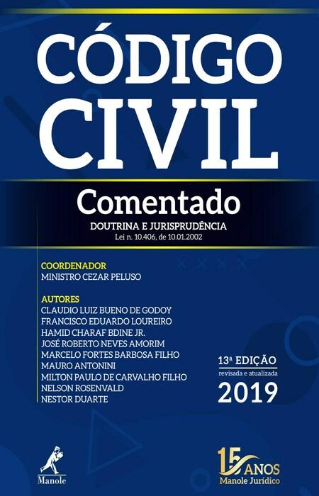 Código Civil comentado: doutrina e jurisprudência 13a ed 2019