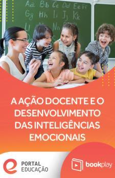 A ação docente e o desenvolvimento das inteligências emocionais
