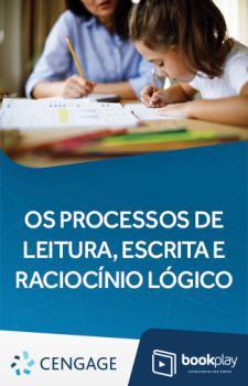 Os processos de Leitura, Escrita e Raciocínio Lógico