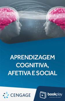Aprendizagem Cognitiva, Afetiva e Social