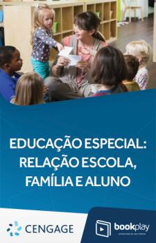 Educação Especial – Relação escola, família e aluno