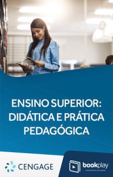 Ensino Superior – Didática e prática pedagógica