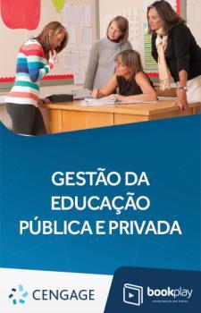 Gestão da Educação Pública e Privada