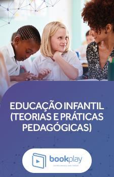 Educação Infantil (Teorias e práticas pedagógicas)